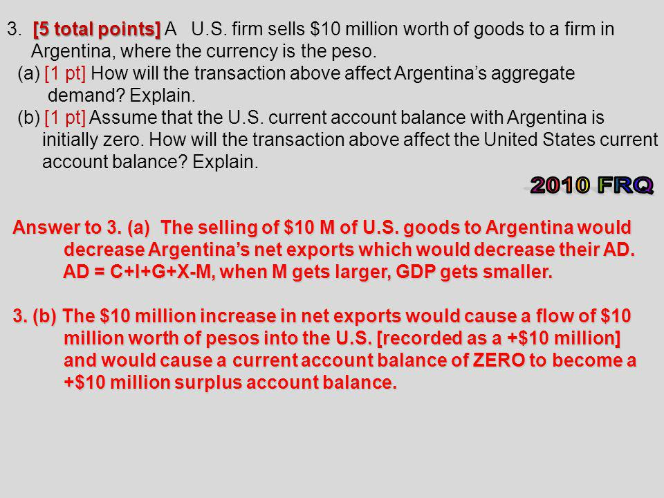 3. [5 total points] A U.S. firm sells $10 million worth of goods to a firm in